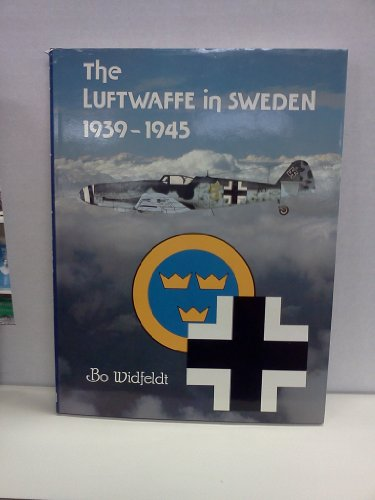 9780914144281: Luftwaffe in Sweden, 1939-1945