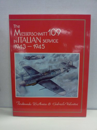 9780914144304: The Messerschmitt 109 in Italian Service, 1943-1945