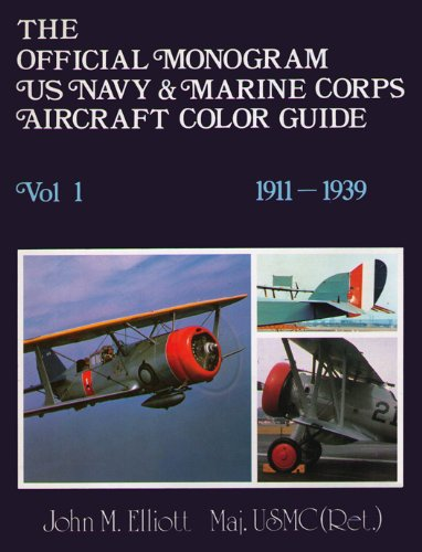 9780914144311: The Official Monogram U.S. Navy and Marine Corps Aircraft Color Guide, Vol 1: 1911-1939