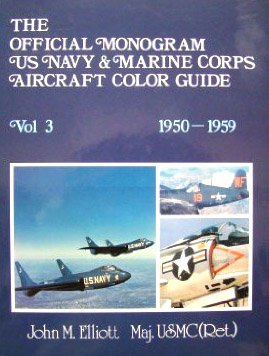 9780914144335: The Official Monogram U.S. Navy and Marine Corps Aircraft Color Guide, Vol 3: 1950-1959