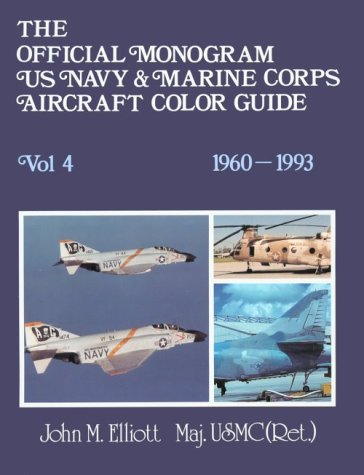 9780914144342: The Official Monogram U.S. Navy & Marine Corps Aircraft Color Guide, Vol 4: 1960-1993