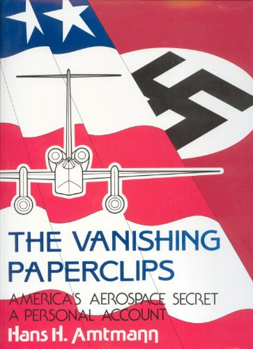 9780914144359: The Vanishing Paperclips: America's Aerospace Secret, A Personal Account