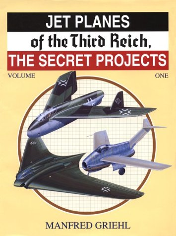 9780914144366: Jet Planes of the Third Reich: The Secret Projects, Vol. 1