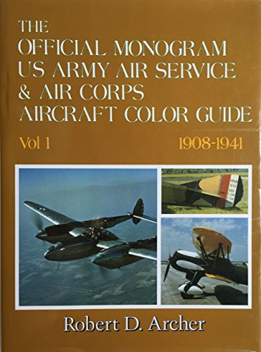 The Official Monogram US Army Air Service & Air Corps Aircraft Color Guide - Vol. 1 - 1908-1941...