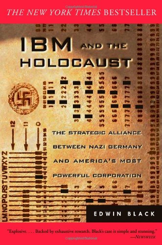 9780914153108: IBM and the Holocaust : The Strategic Alliance Between Nazi Germany and America's Most Powerful Corporation