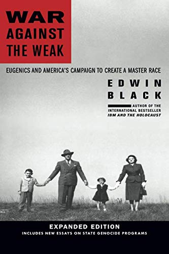 9780914153290: War Against the Weak: Eugenics and America's Campaign to Create a Master Race-Expanded Edition