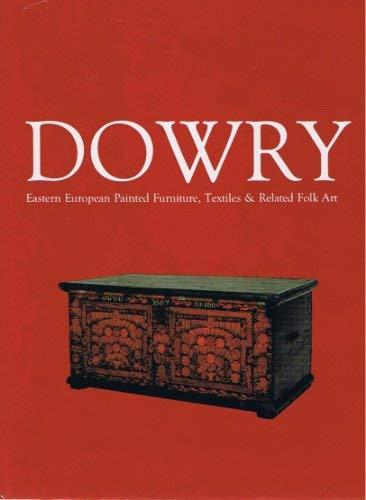 9780914155119: Dowry: Eastern European Painted Furniture, Textiles & Related Folk Art