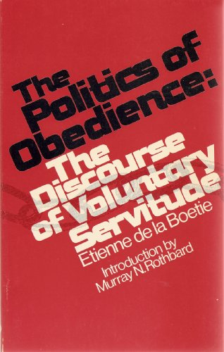 9780914156116: The Politics of Obedience: The Discourse of Voluntary Servitude