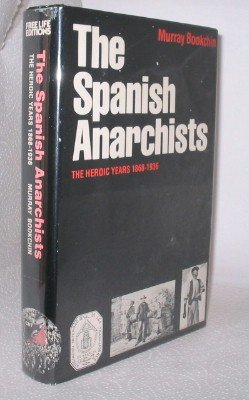 9780914156147: Spanish Anarchists: The Heroic Years, 1868-1936