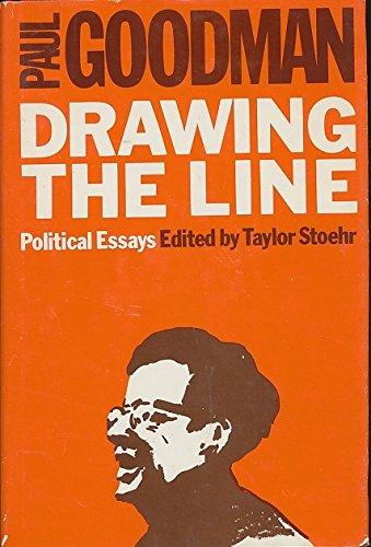 Drawing the Line: The Political Essays of Paul Goodman: Paul Goodman