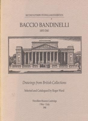 Baccio Bandinelli, 1493-1560: Drawings from British Collections : Second Sotheby Fitzwilliam ...
