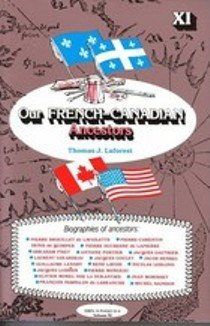 9780914163114: Our French-Canadian Ancestors, Volume XI