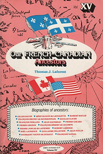 9780914163152: Our French-Canadian Ancestors, Volume XV