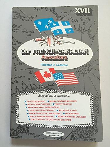 Our French-Canadian Ancestors, Volume XVII: Laforest, Thomas John
