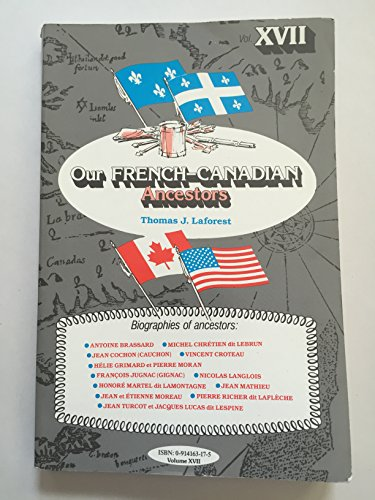 9780914163176: Our French-Canadian Ancestors, Volume XVII