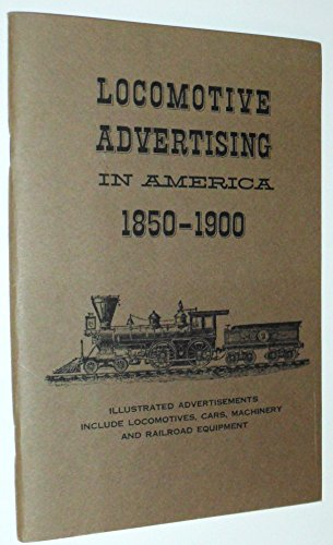 Locomotive Advertising in America 1850 - 1900: Americana Review