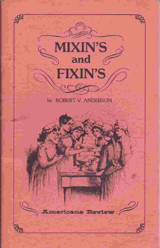 Mixin's and fixin's (Long ago books): Anderson, Robert V