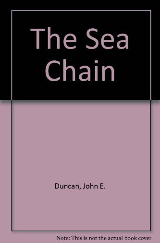 The Sea Chain: John E. Duncan