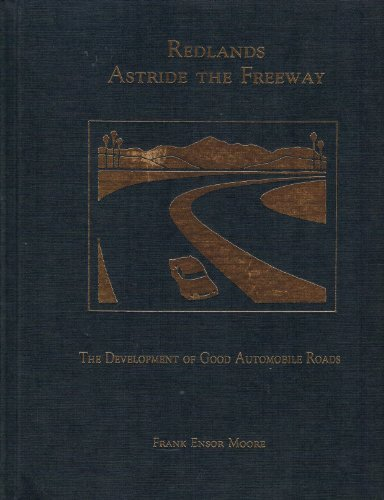 9780914167075: Redlands astride the freeway: The development of good automobile roads