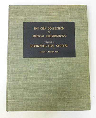 Reproductive System: The CIBA Collection of Medical Illustrations, Volume 2