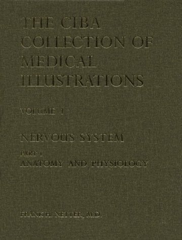 9780914168102: Nervous System, Part 1: Anatomy and Physiology (Ciba Collection of Medical Illustrations, Volume 1)
