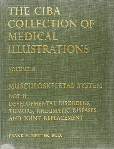9780914168157: Musculoskeletal System: Developmental Disorders, Tumors, Rheumatic Diseases, and Joint Replacement (Netter Collection of Medical Illustrations, Volume 8, Part 2)