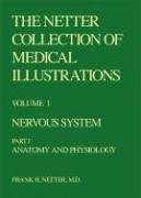 9780914168249: The Netter Collection of Medical Illustrations: Nervous System: Anatomy and Physiology (Netter Collection of Medical Illustrations, Volume 1, Part 1) (Netter Green Book Collection)