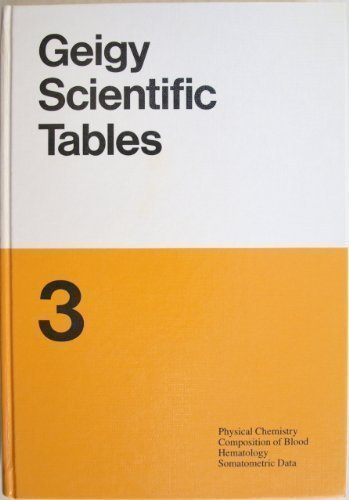 Geigy Scientific Tables, Vol. 3: Physical Chemistry Composition of Blood, Hematology Somatometric ...