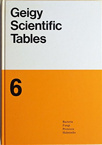 Geigy Scientific Tables. Volume 6: Bacteria, Fungi, Protozoa, Helminths.: Lentner, C