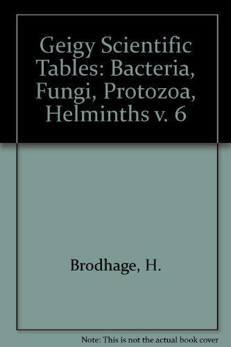Geigy Scientific Tables: Bacteria, Fungi, Protozoa, Helminths: Seeliger, H.P.R.