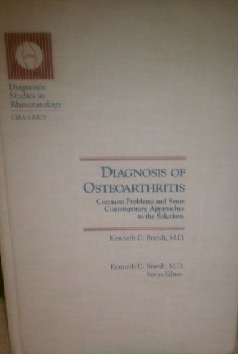 Diagnosis of osteoarthritis (Diagnostic studies in rheumatology): Brandt, Kenneth D