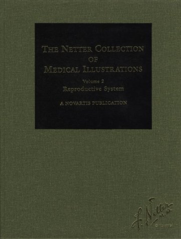 9780914168751: Volume 2 Reproductive System: The Netter Collection of Medical Illustrations (Netter Green Book Collection)