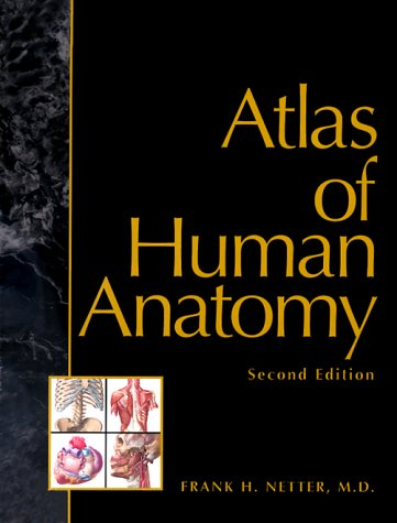 Atlas of Human Anatomy, 2nd Edition: Netter, Frank H.