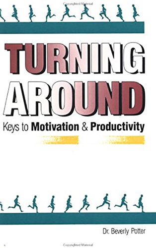 9780914171164: Turning Around: Keys to Motivation and Productivity