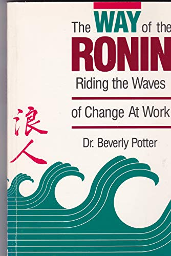 9780914171263: The Way of the Ronin: Riding the Waves of Change at Work