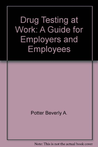 9780914171324: Drug testing at work: A guide for employers & employees