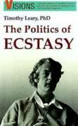 9780914171331: The Politics of Ecstasy (Visions Series)