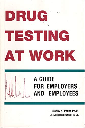 9780914171706: Drug Testing at Work: A Guide for Employers & Employees