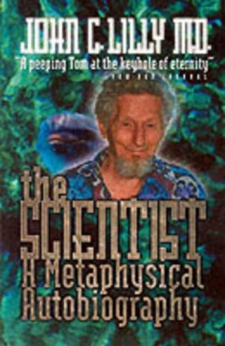 9780914171720: The Scientist: A Metaphysical Autobiography