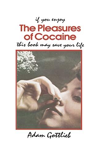 9780914171812: The Pleasures of Cocaine