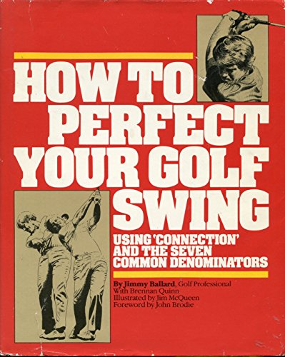9780914178385: How to Perfect Your Golf Swing: Using Connection and the Seven Common Denominators