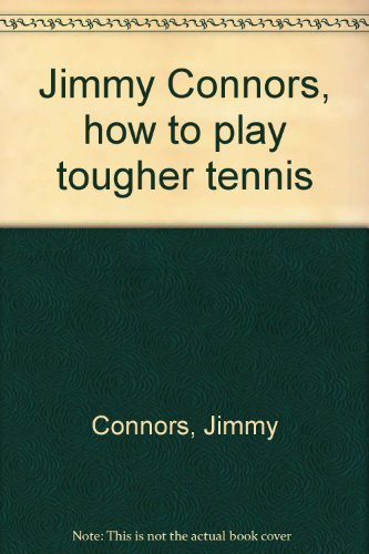 9780914178781: Jimmy Connors, how to play tougher tennis