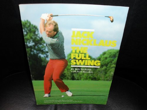 9780914178866: Jack Nicklaus, the full swing