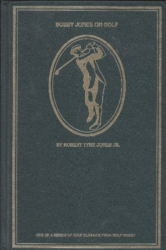 9780914178880: Bobby Jones on Golf (Golf digest classic series)