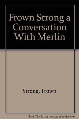 9780914198062: Frown Strong a Conversation With Merlin [Paperback] by Strong, Frown