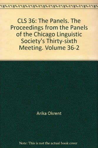 CLS 36: The Panels. The Proceedings from the Panels of the Chicago Linguistic Society's Thirty-si...