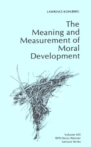 The Meaning and Measurement of Moral Development (Volume 13) (9780914206187) by Kohlberg, Lawrence