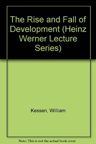 9780914206316: The Rise and Fall of Development (Heinz Werner Lecture Series)