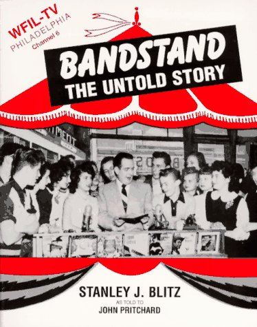 BANDSTAND: THE UNTOLD STORY. As told to John Pritchard.