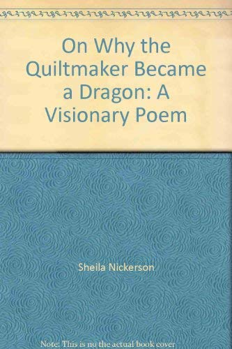 On why the quiltmaker became a dragon: Sheila B Nickerson